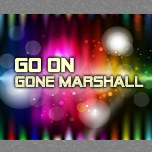 'Go On' is a single by singer songwriter Gone Marshall
