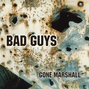 'Bad Guys' is an EP by singer singwriter Gone Marshall, featuring the title track, 'Bad Guys'
