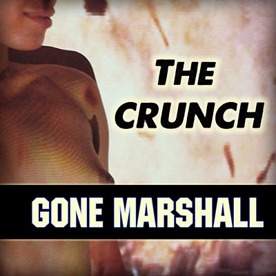 'The Crunch' is the debut album by singer songwriter Gone Marshall