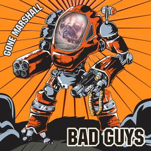 'Bad Guys' is and EP with eponymous title track by singer-songwriter Gone Marshall