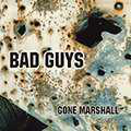 'Bad Guys' is a record by singer-songwriter and producer Gone Marshall