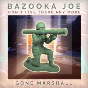 Bazooka Joe Don't Live There Any More by Singer-Songwriter Gone Marshall